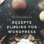 Die besten Rezepte Plugins für Wordpress