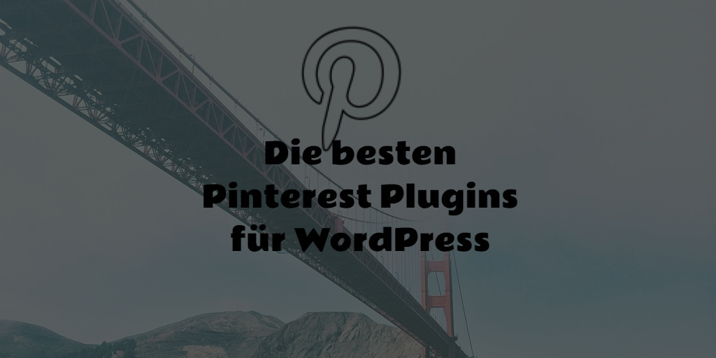 Pinterest Plugins für Wordpress