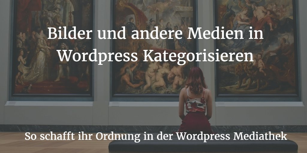 Wordpress Bilder Organisieren