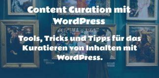 Mit WordPress Content Curation betreiben.