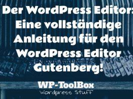 Der WordPress Editor Gutenberg