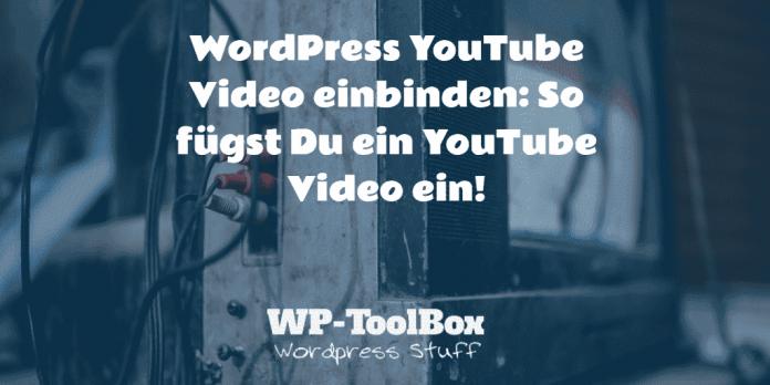 YouTube Video in WordPress einbinden